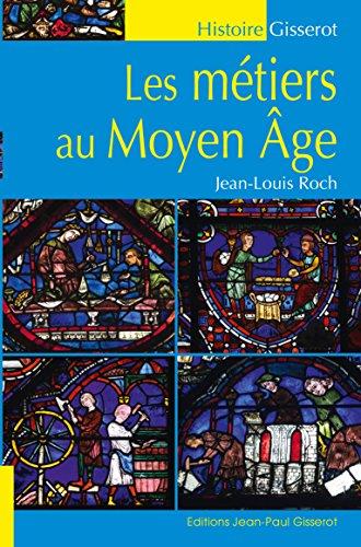 Les métiers au Moyen Âge par Jean-Louis Roch