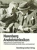 Harenberg, Anekdotenlexikon: 3868 pointierte Kurzgeschichten über mehr als 1150 Persönlichkeiten aus Politik, Kultur und Gesellschaft -