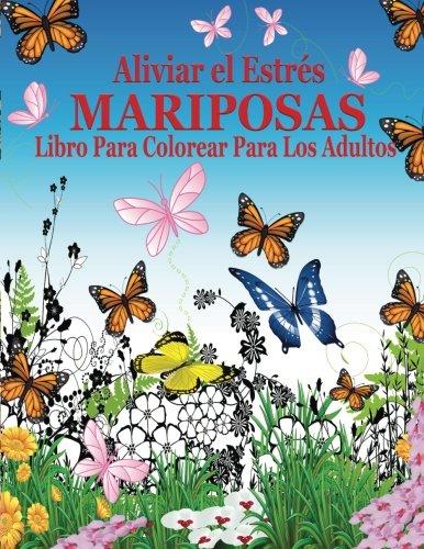 Aliviar el Estres Mariposas Libro Para Colorear Para Los Adultos (El Estrés Adulto Dibujos para colorear) por Jason Potash