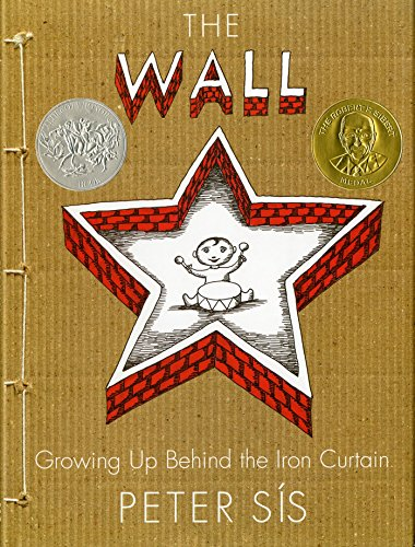 The Wall: Growing Up Behind the Iron Curtain (Caldecott Honor Book) por Peter Sis