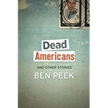 Dead Americans and Other Stories by Peek, Ben (2014) Paperback