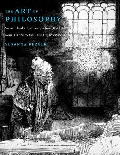 Art of Philosophy: Visual Thinking in Europe from the Late Renaissance to the Early Enlightenment