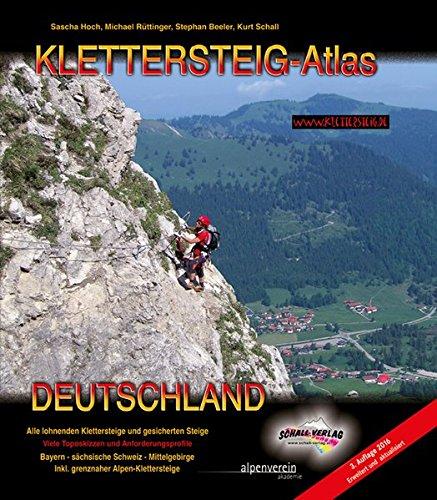KLETTERSTEIG-ATLAS DEUTSCHLAND: Alle lohnenden Klettersteige - von leicht bis extrem schwierig & interessante gesicherte Steige & Überschreitungen - ... inkl. grenznaher Alpen-Klettersteige -