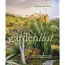 Gardenlust a Botanical Tour of the Worlds Best Gardens [Idioma Inglés]