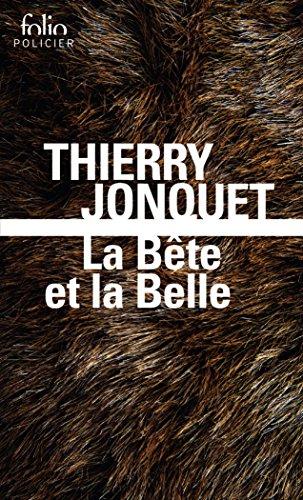 La Bete Et La Belle por Thierry Jonquet