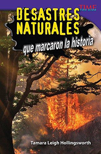 Desastres naturales que marcaron la historia (Unforgettable Natural Disasters) (TIME FOR KIDS® Nonfiction Readers)