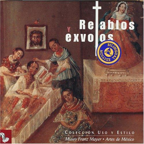 Retablos y exvotos / Retable and Votive Mexican Arts
