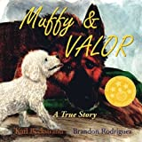 Muffy & Valor: A True Story
