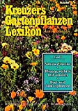 Kreuzers Gartenpflanzen-Lexikon. Gesamtausgabe. Bände 4-7 ohne Band 1, 2, 3 aber mit Register: Sommerblumen, Blumenzwiebeln und -knollen, Beet- und Balkonpflanzen