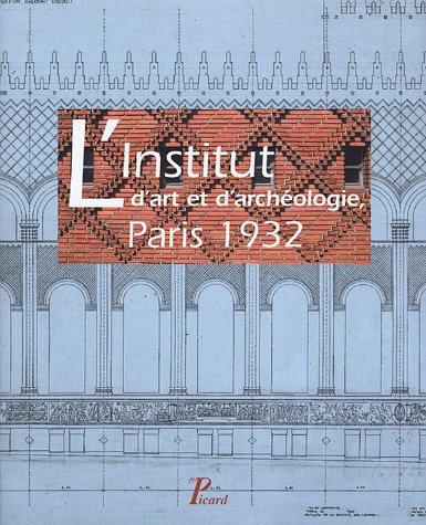 L'Institut d'art et d'archologie, Paris 1932