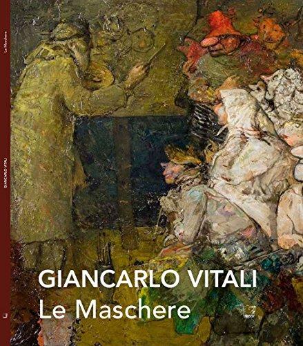 Le maschere. Giancarlo Vitali. Catalogo della mostra (Varenna, 7-28 settembre 2014). Ediz. illustrata por aa.vv.