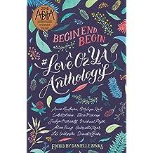 Begin End Begin: A Loveozya Anthology