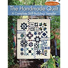 The Handmade Quilt: A Complete Skill-Building Sampler (Scrap Your Stash)