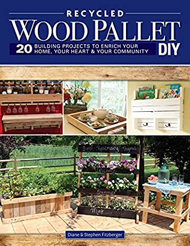 Recycled Wood Pallet DIY: 20 Building Projects to Enrich Your