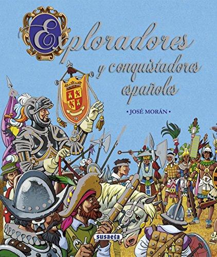 Exploradores y conquistadores españoles (Grandes Libros) por José Morán