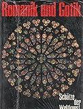Romanik und Gotik - Architektur, Malerei, Plastik, Glasfenster, Buchmalerei - Schätze der Weltkunst