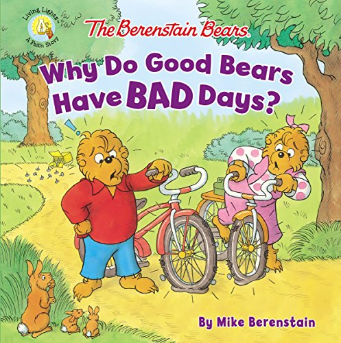 The Berenstain Bears Why Do Good Bears Have Bad Days? (Berenstain Bears/Living Lights) (English Edition)