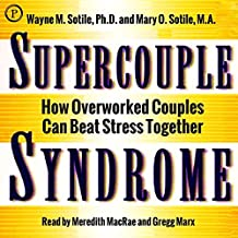 Supercouple Syndrome: How Overworked Couples Can Beat Stress Together
