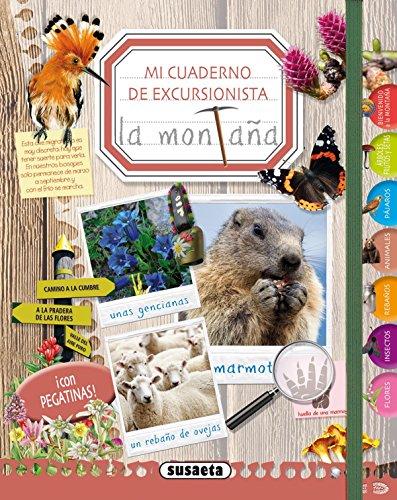 Mi cuaderno de excursionista la montaña por Susaeta Ediciones S A