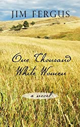 One Thousand White Women: The Journals of May Dodd by Jim Fergus (2013-06-05)