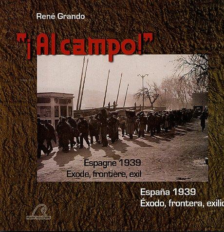 Al campo ! : Espagne 1939 - Exode, frontière, exil, édition bilingue français-espagnol