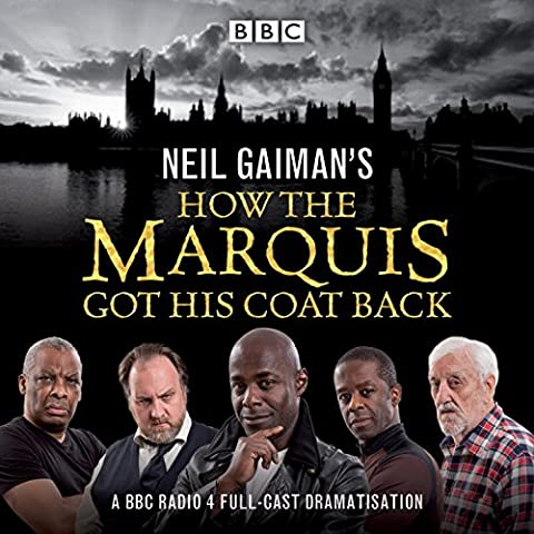 Neil Gaiman's How the Marquis Got His Coat Back: BBC Radio 4 full-cast dramatisation