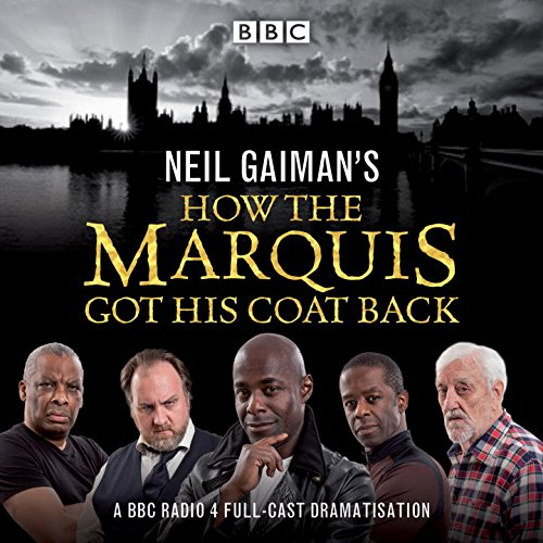 Neil-Gaimans-How-the-Marquis-Got-His-Coat-Back-BBC-Radio-4-full-cast-dramatisation