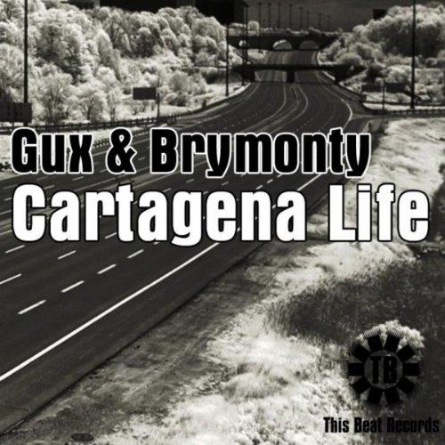 Gux & Brymonty - Cartagena Life