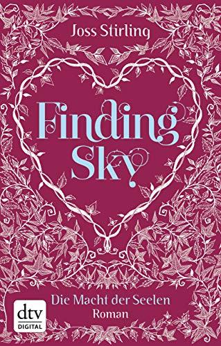 Vollständige Floralen Muster (Finding Sky Die Macht der Seelen: Roman)