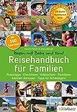 Reisehandbuch für Familien: Praxistipps, Checklisten, Vollmachten, Packlisten, Internet-Adressen, Tipps für Schwangere