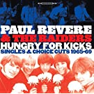 Hungry for Kicks: Singles & Choice Cuts 1965-69 by PAUL & THE RAIDERS REVERE (2009-08-25)