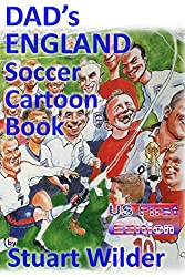 DAD'S ENGLAND SOCCER CARTOONS: and OTHER SPORTING and CELEBRITY CARTOONS