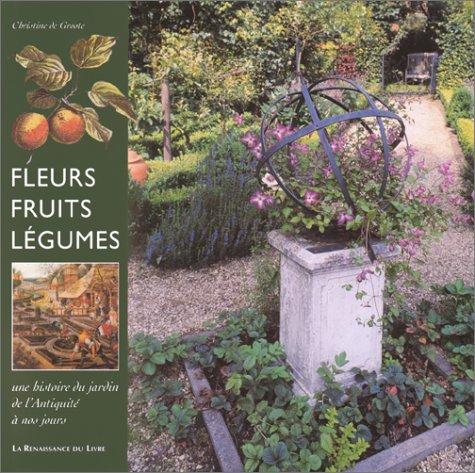 Fleurs, fruits, légumes par Christine de Groote