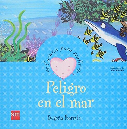 Peligro en el mar (Cuentos para sentir) por Begoña Ibarrola