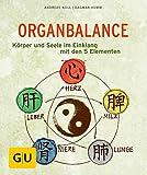 Organbalance: Körper und Seele im Einklang mit den 5 Elementen (GU Ratgeber Gesundheit)