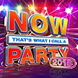 NOW That's What I Call A Party 2018 [Clean]