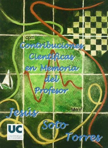 Contribuciones científicas en memoria del profesor Dr. Jesús Soto Torres: Catedrático de Radiología y Medicina Física de la Universidad de Cantabria (Difunde)