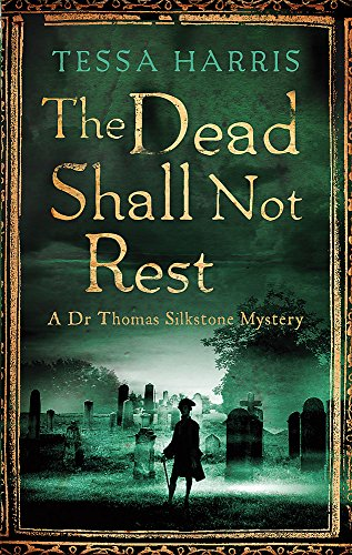 The Dead Shall Not Rest (Dr Thomas Silkstone Mysteries , Series Book 2)