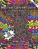 Abstract Adventure VI: A Kaleidoscopia Coloring Book by Kendall Bohn (2011-01-11)