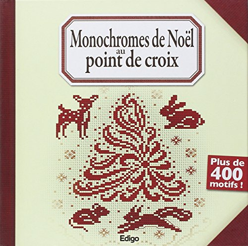 Monochromes de Nol au point de croix. Plus de 400 motifs !