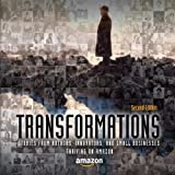 Transformations: Stories from Authors, Innovators, and Small Businesses Thriving on Amazon