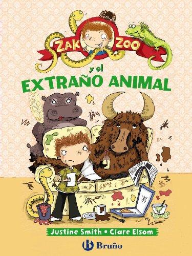 Zak Zoo Y El Extraño Animal (Castellano - Bruño - Ficción) por Justine Smith