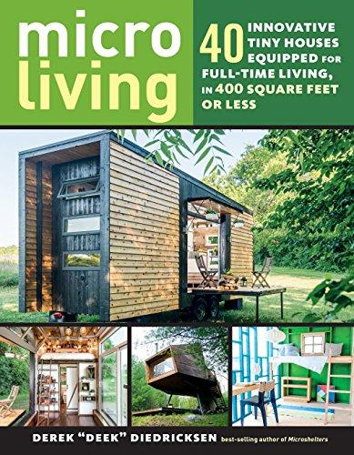 Preisvergleich Produktbild Micro Living: 40 Innovative Tiny Houses Equipped for Full-Time Living,  in 400 Square Feet or Less