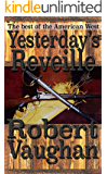 Yesterday's Reveille: An Epic of the Seventh Calvary