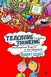 Teaching Thinking: Philosophical Enquiry in the Classroom