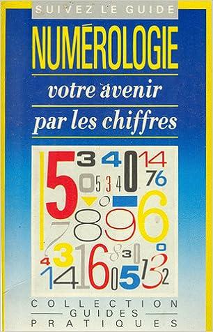 Livres gratuits sur google à télécharger Numerologie, Votre Avenir par Les  Chiffres B003DF023Y PDF cf1c1d7ac685