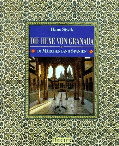 Die Hexe von Granada. Im Märchenland Spanien