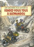 Les mémoires d'un motard, Tome 5 : Rendez-vous tous à Katmandou