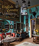 English Eccentric: A celebration of imaginative, intriguing and truly stylish interiors