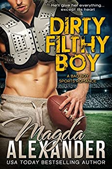 Dirty Filthy Boy (A Bad Boy Sports Romance) (Chicago Outlaws Book 1) by [Alexander, Magda]